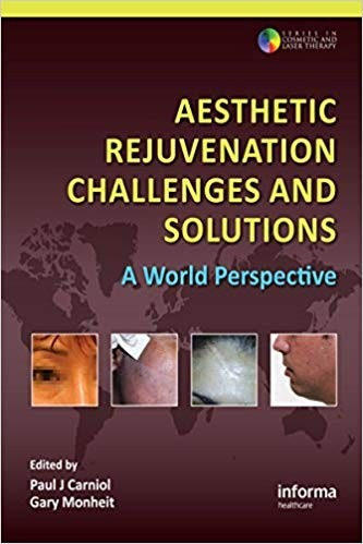 Aesthetic Rejuvenation Challenges and Solutions: A World Perspective (Series in Cosmetic and Laser Therapy)
