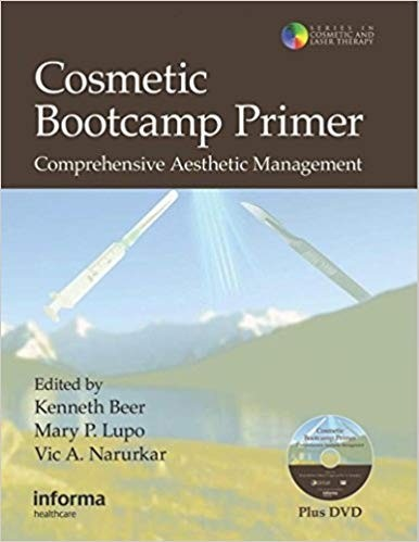 Cosmetic Bootcamp Primer: Comprehensive Aesthetic Management (Series in Cosmetic and Laser Therapy)