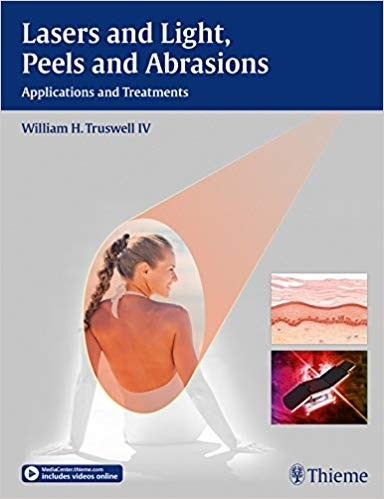 Lasers and Light, Peels and Abrasions: Applications and Treatments