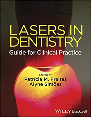 Lasers in dentistry – Guide for clinical practice
