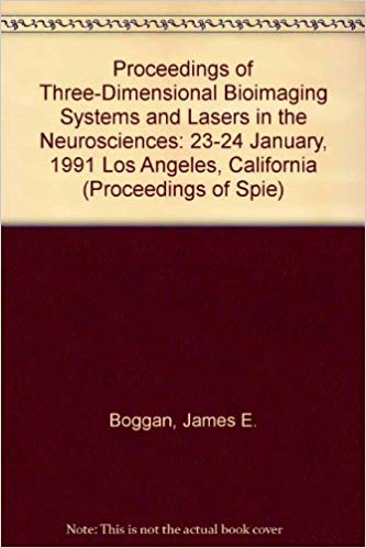 Proceedings of Three-Dimensional Bioimaging Systems and Lasers in the Neurosciences