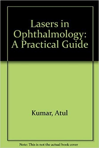 Lasers in Ophthalmology: A Practical Guide
