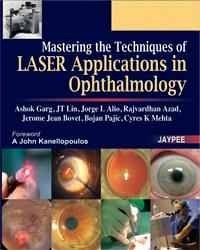Mastering the Techniques of Laser Applications in Ophthalmology